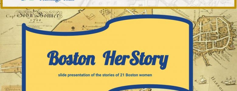 Boston HerStory: a slide presentation of the stories of 21 Boston women